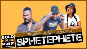 Mp3 Download SPHETEPHETE X MR LENZO X LERATO DEE – SPHETEPHETE (ORIGINAL)