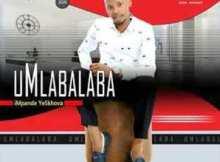 Umlabalaba Eskhaleni Mp3 Download Fakaza 2020