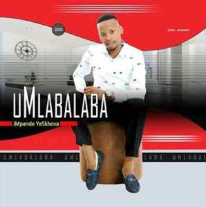 Umlabalaba Eskhaleni Mp3 Download Fakaza 2020