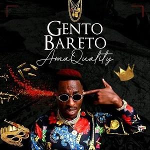 Gento Bareto – Ama Quality Mp3 Download Song Fakaza