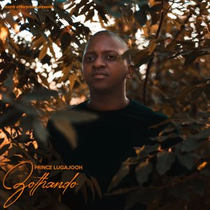 Prince Lugajooh Zothando Mp3 Download Ep 2020, 2021, Songs Albums