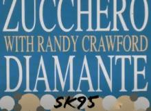 Zucchero & Randy Crawford - Diamante SK95 Bootleg Mp3 Download