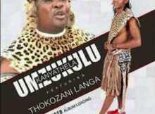 Mzukulu Nami ngulova Mp3 Download Fakaza ft Thokozani langa