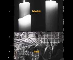 Blxckie Hold lyrics | Mp3 Download Fakaza
