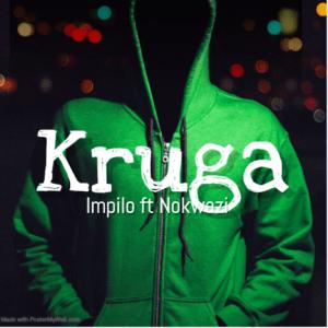 Kruga ft Nokwazi – Impilo Mp3 Download Fakaza