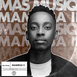 Mas Musiq 2021 New Album, Songs, Mixtape Mp3 Download Fakaza