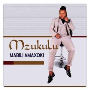 Mzukulu MakaBahle Mp3 Download Fakaza 2021 Songs