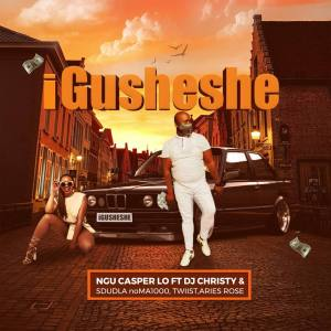 Download Mp3 : Ngu Casper Lo – Igusheshe (feat. Dj Christy, Sdudla NoMa1000, Twiist & Aries Rose)