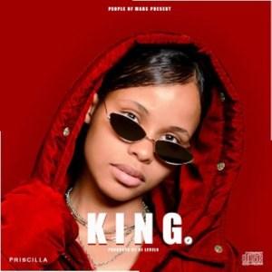 Priscilla – King Mp3 Download Fakaza
