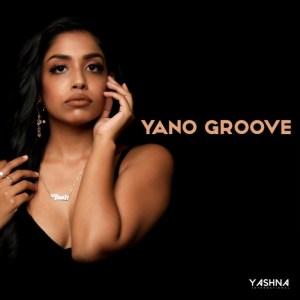Yashna - Yano Groove Mp3 Download Ep Fakaza 2021