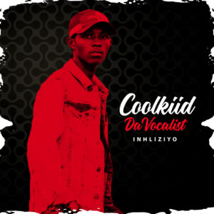 Coolkiid Da Vocalist – Oko Ngahlangana Nawe (Inhliziyo)