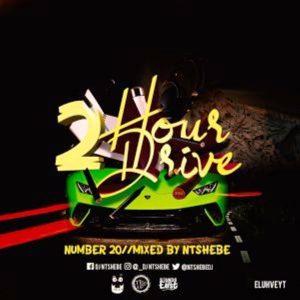 Dj Ntshebe 2 Hour Drive Mix Mp3 Download Fakaza