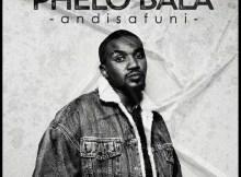Phela Mina Ngiyazithandela Amapiano Mp3 Download Fakaza