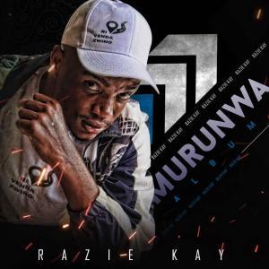 Razie Kay – Murunwa Album Mp3 Download Fakaza