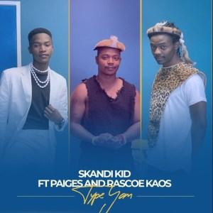 Skandi Kid Ft Paiges & Rascoe Kaos – Type Yam Mp3 Download Fakaza