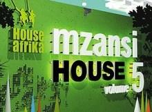 House Afrika – Sessions 5 (Mzansi House) Mp3 Download Fakaza