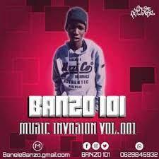 Banzo 101 – The Music Invasion Vol 01 Mp3 Download Fakaza