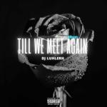 DJ LuHleRh – Till We Meet Again (Album) Mp3 Download Fakaza