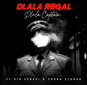 Dlala Regal – Dlala Captain [Edit] Ft. Sir Sensei Mp3 Download Fakaza