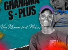 King Monada – Angifuni Mjolo Ghanama Mp3 Download Fakaza
