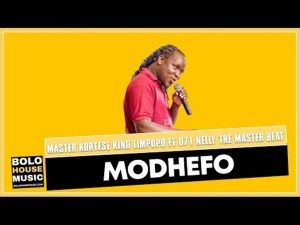 Download Mp3 Master Kortese king Limpopo – Modhefo ft 071 Nelly The Master Beat
