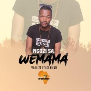NGOZI SA – Wemama ft. 808 Prince Mp3 Download Fakaza