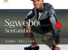 Sgwebo Sentambo – Ikhwapha Lami Mp3 Download Fakaza
