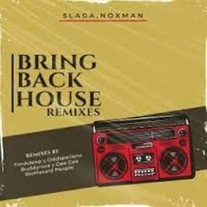 Slaga & Noxman – Bring Back House (TimAdeep Soulful Turn Up) Mp3 Download Fakaza