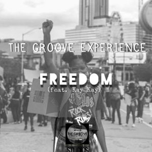 The Groove Experience – Freedom Ft. Kay Kay Mp3 Download