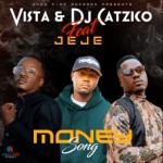 Vista & DJ Catzico – Money Song ft Jeje Mp3 Download Fakaza