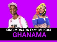 king Monada – Ghanama ft Mukosi Mp3 Download Fakaza