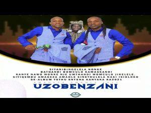 Amageza Amahle – Uzobenzani Mp3 Download Fakaza