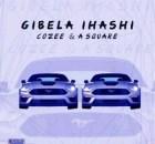 Cozee & A square - Gibela iHashi Mp3 Download Fakaza