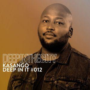 Kasango – Deep In It #12 (Deep In The City) Mp3 Download Fakaza