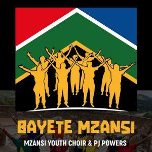 Mzansi Youth Choir & PJ Powers Bayete Mzansi Mp3 Download Fakaza