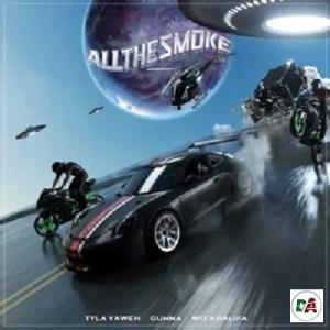 Tyla Yaweh All the Smoke ft Gunna & Wiz Khalifa Album Mp3 Download
