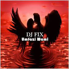 DJ Fix – Ngiyavuma Mp3 Download Fakaza