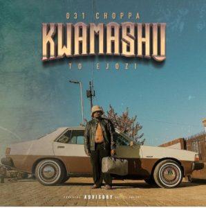 Album Zip : 031choppa – Kwamashu To Ejozi Mp3 Download Songs