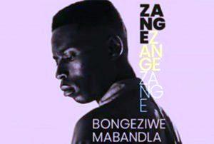 Bongeziwe Mabandla – Zange Mp3 Download Fakaza