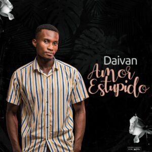 Daivan – Stupid Love Mp3 Download Fakaza