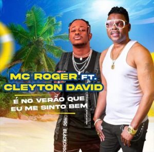 Download Mp3 Mc Roger – It's The Summer Where I Feel Good (feat. Cleyton David)
