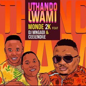 Song : Monde 2k – Uthando Lwami Mp3 Download Fakaza Amapiano