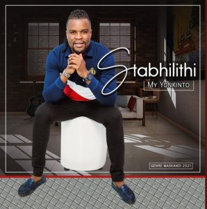 Stabhilithi New Album 2021 Mp3 Song Download Fakaza