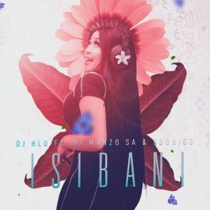 DJ Hlo – Isibani ft. DJ Manzo SA, Siboniso Mp3 Download Fakaza