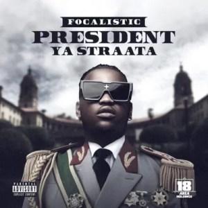 Focalistic – President Ya Straata Amapiano Mp3 Download Fakaza