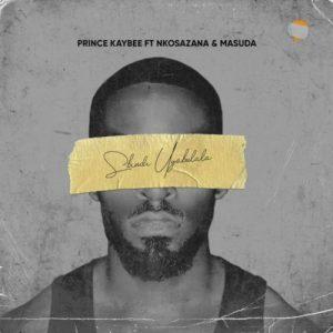 Prince Kaybee – Sbindi Uyabulala Mp3 Download Fakaza