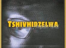 TukzinSA – Tshivhidzelwa Amapiano Remix Mp3 Download Fakaza