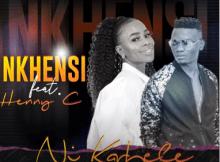 Nkhensi - Ni Karhele Ft. Henny c Mp3 Download Fakaza