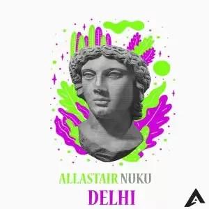 Allastair Nuku – Delhi (Original Mix)