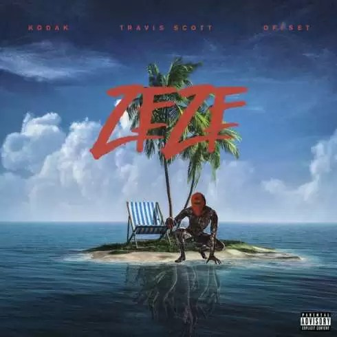 Kodak Black – ZEZE (feat. Travis Scott & Offset)